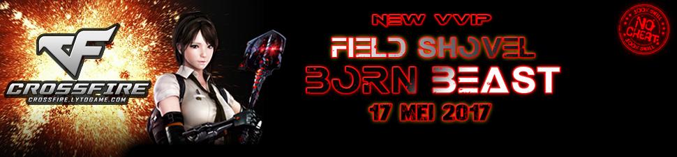 [CF] Update New VVIP - Field Shovel Born-Beast