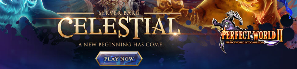 [Perfect World II Elysium] Server Baru - Celestial