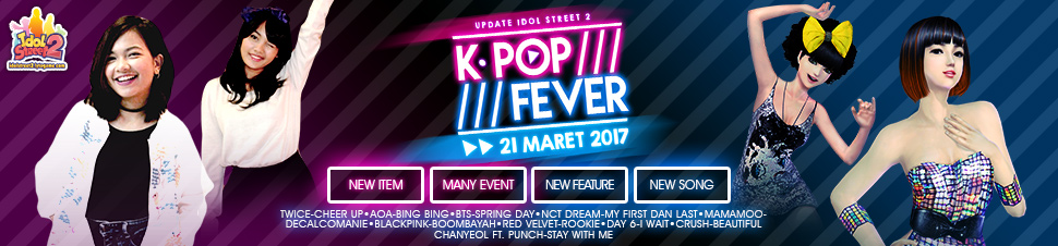 [IdolStreet 2] New Update - K-Pop Fever