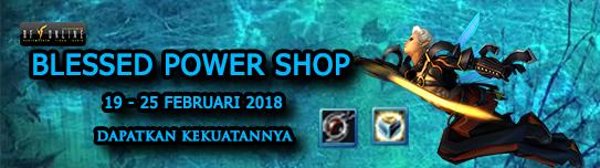 [EVENT] Blessed Power Shop (19 - 25 Februari 2018)